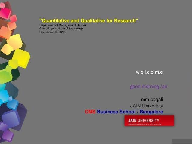 """w.e.l.c.o.m.e good morning /an mm bagali JAIN University CMS Business School / Bangalore """"Quantitative and Qualitative for..."""