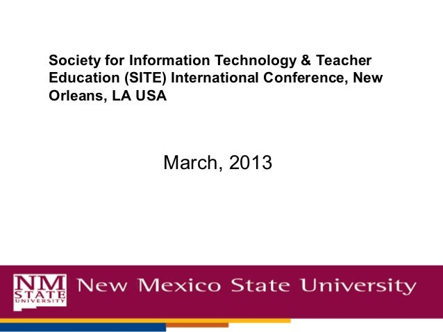 March, 2013 Society for Information Technology & Teacher Education (SITE) International Conference, New Orleans, LA USA