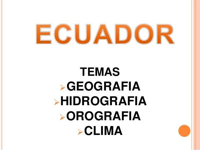 TEMAS GEOGRAFIA HIDROGRAFIA OROGRAFIA CLIMA