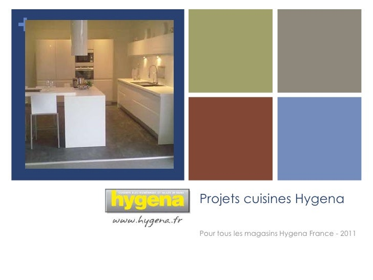 +    Projets cuisines Hygena    Pour tous les magasins Hygena France - 2011
