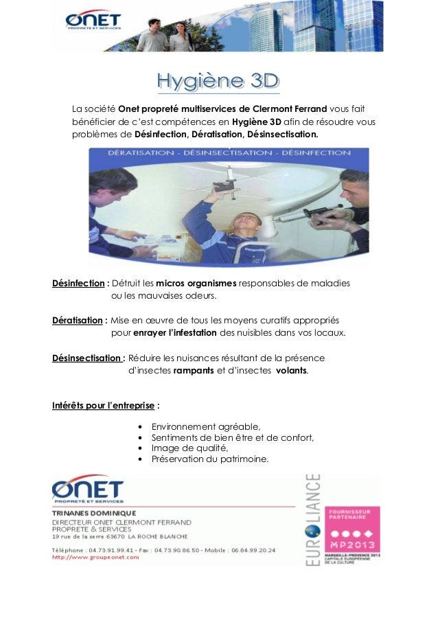 La société Onet propreté multiservices de Clermont Ferrand vous faitbénéficier de c'est compétences en Hygiène 3D afin de ...