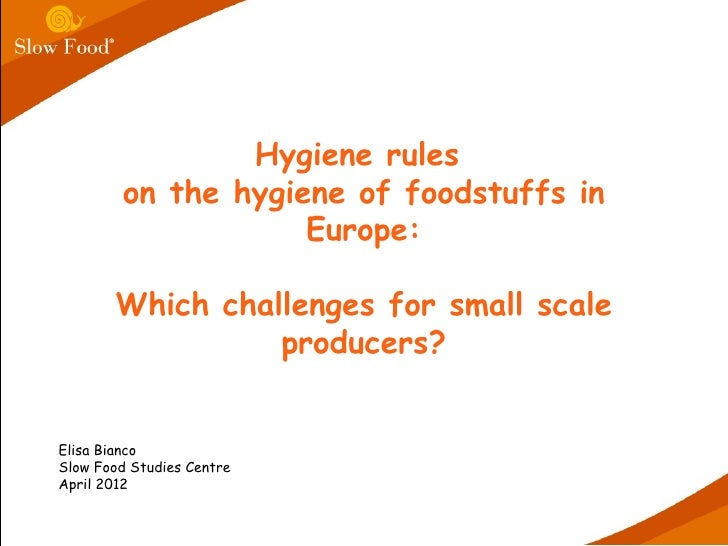 Hygiene rules         on the hygiene of foodstuffs in                     Europe:       Which challenges for small scale  ...