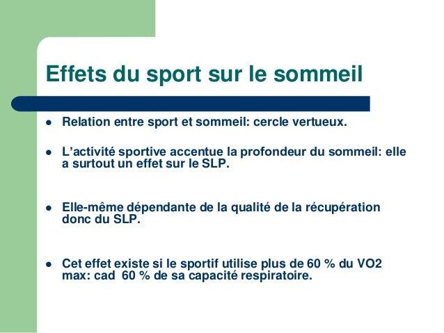 Effets du sport sur le sommeil  L'entrainement physique intense prolonge le  temps du sommeil, le sportif s'endort plus  v...
