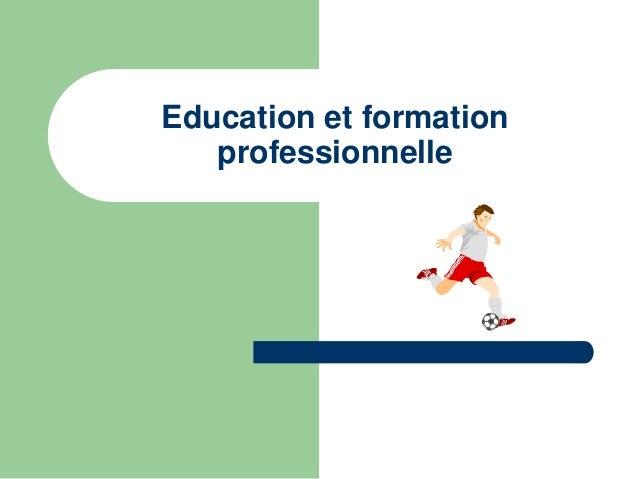 Bonne formation sportive   L'hygiène de vie est tributaire d'un facteur  négligé: la formation professionnelle du  footba...