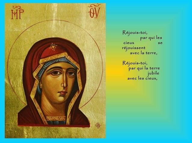 Réjouis-toi,Réjouis-toi, par qui lespar qui les cieux secieux se réjouissentréjouissent avec la terre,avec la terre, Réjou...