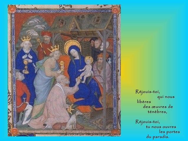 Réjouis-toi,Réjouis-toi, qui nousqui nous libèreslibères des œuvres dedes œuvres de ténèbres,ténèbres, Réjouis-toi,Réjouis...