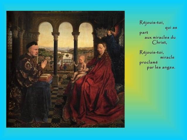 Réjouis-toi,Réjouis-toi, qui asqui as partpart aux miracles duaux miracles du Christ,Christ, Réjouis-toi,Réjouis-toi, mira...