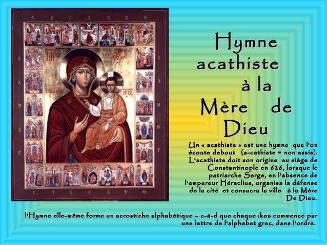 HymneHymne acathisteacathiste à laà la Mère deMère de DieuDieu Un « acathiste » est une hymne que l'onUn « acathiste » est...