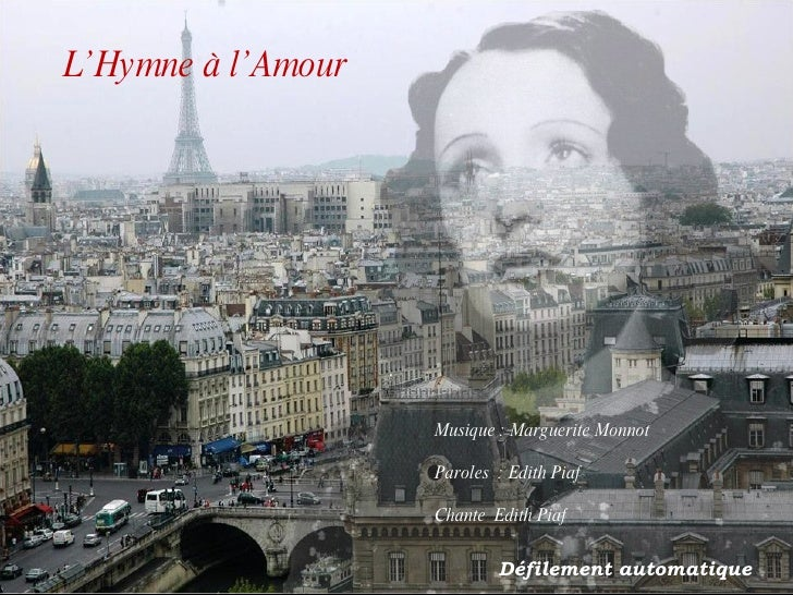 L'Hymne à l'Amour Musique : Marguerite Monnot Paroles  : Edith Piaf Chante  Edith Piaf Défilement automatique