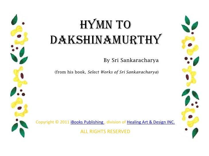 Hymn to       Dakshinamurthy                                    By Sri Sankaracharya          (from his book, Select Works...