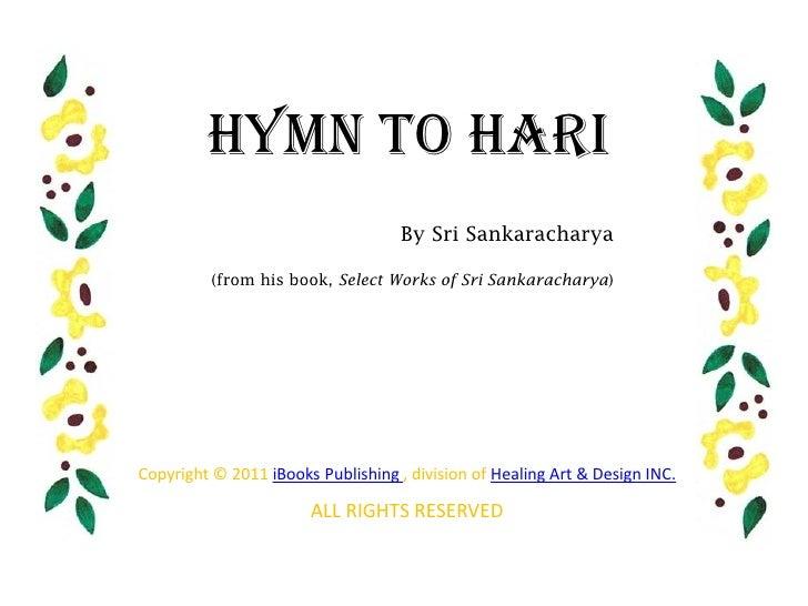 Hymn to Hari                                    By Sri Sankaracharya          (from his book, Select Works of Sri Sankarac...