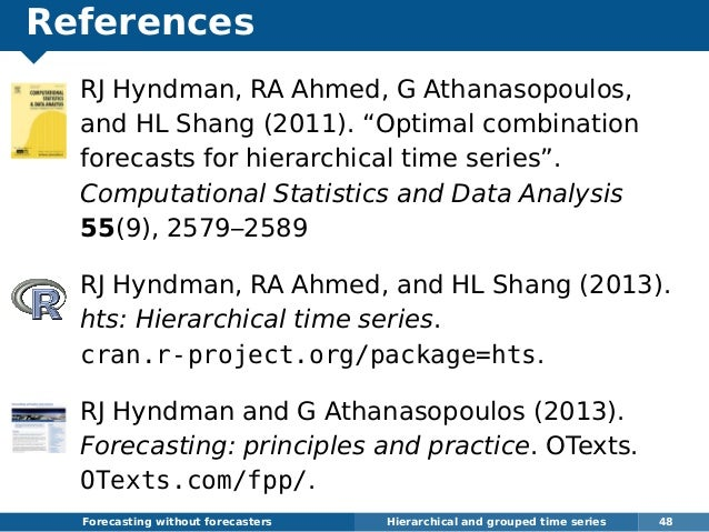 """References RJ Hyndman, RA Ahmed, G Athanasopoulos, and HL Shang (2011). """"Optimal combination forecasts for hierarchical ti..."""