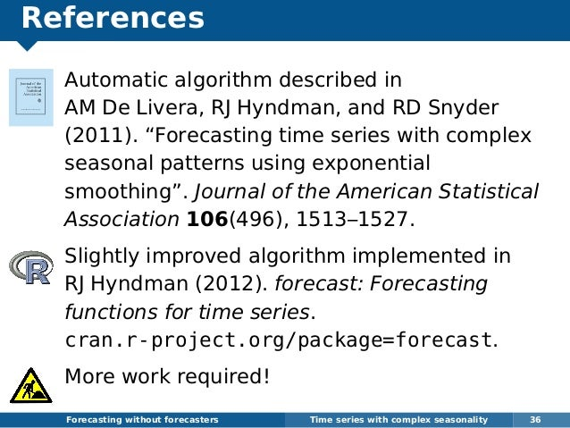 """References Automatic algorithm described in AM De Livera, RJ Hyndman, and RD Snyder (2011). """"Forecasting time series with ..."""
