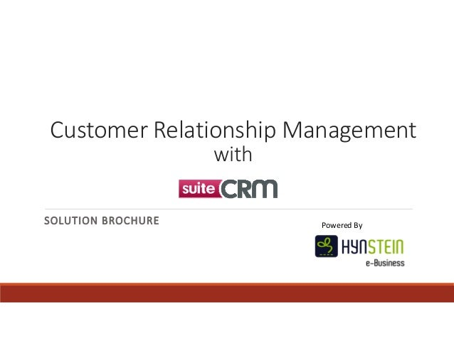 Customer Relationship Management  with  SOLUTION BROCHURE Powered By