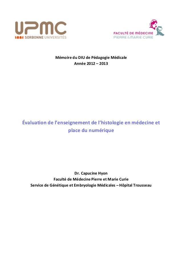 Mémoire du DIU de Pédagogie Médicale Année 2012 – 2013 Évaluation de l'enseignement de l'histologie en médecine et place d...