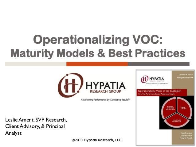 Operationalizing VOC: Maturity Models & Best Practices Leslie Ament, SVP Research, Client Advisory, & Principal Analyst ©2...