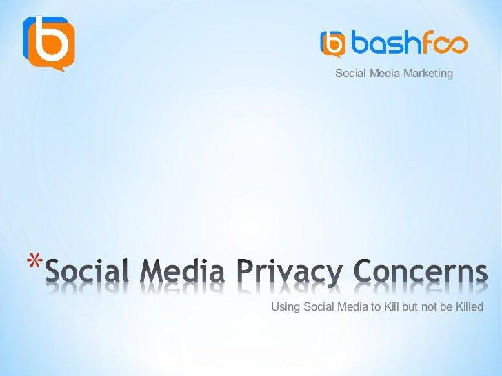 Social Media MarketingUsing Social Media to Kill but not be Killed