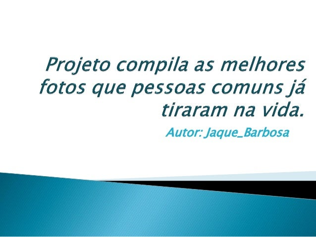 Autor: Jaque_Barbosa