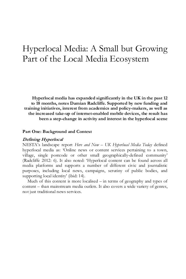 Hyperlocal Media: A Small but Growing Part of the Local Media Ecosystem Hyperlocal media has expanded significantly in the...