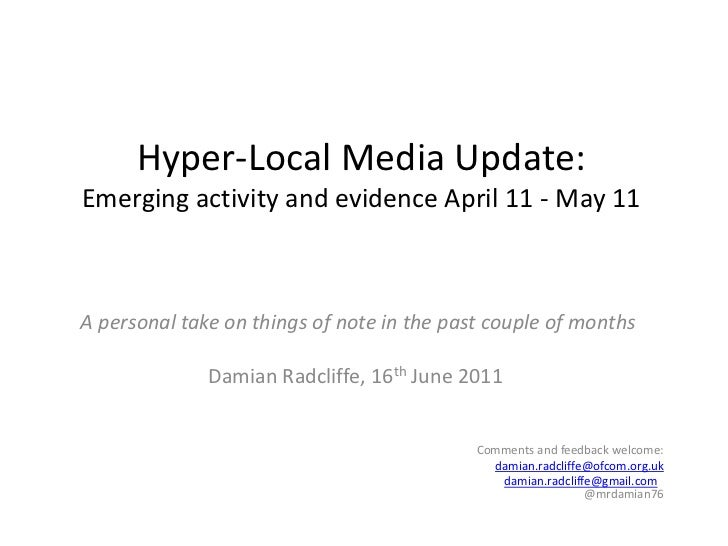 Hyper-Local Media Update:Emerging activity and evidence April 11 - May 11<br />A personal take on things of note in the pa...