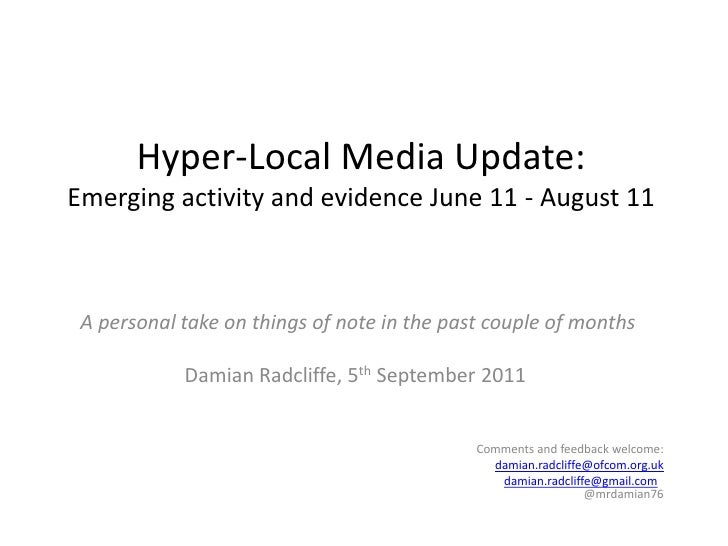 Hyper-Local Media Update:Emerging activity and evidence June 11 - August 11<br />A personal take on things of note in the ...