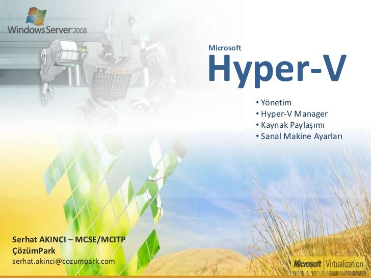 Hyper-V<br />Microsoft<br /><ul><li> Yönetim