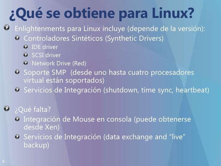 ¿Qué se obtiene para Linux?<br />Enlightenments para Linux incluye (depende de la versión):<br />Controladores Sintéticos ...