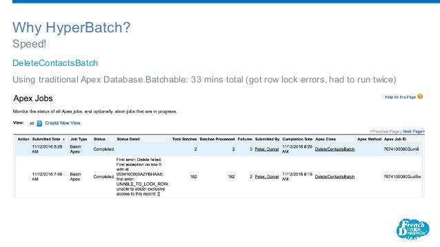 DeleteContactsBatch Using traditional Apex Database.Batchable: 33 mins total (got row lock errors, had to run twice) Spe...