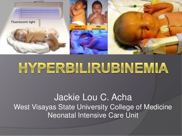 Jackie Lou C. Acha West Visayas State University College of Medicine Neonatal Intensive Care Unit