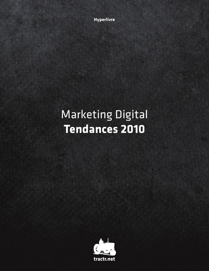 Hyperlivre     Marketing Digital Tendances 2010           tractr.net