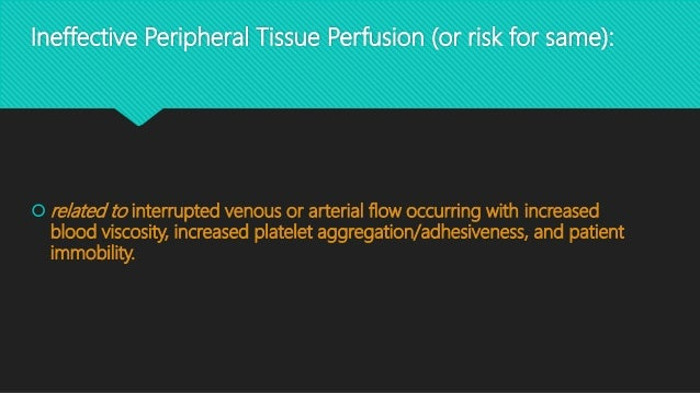 ineffective peripheral tissue perfusion Tag: ineffective tissue perfusion nursing care plan goals for a client with postpartum thrombophlebitis include enhance tissue perfusion.