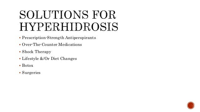 Hyperhidrosis Overview - Understanding The Sweating Issue