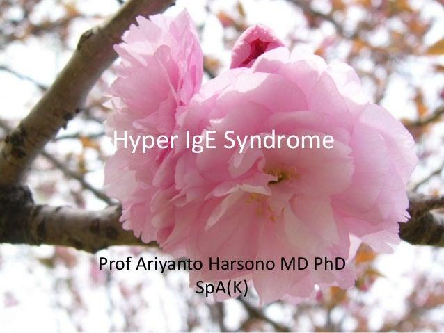Hyper IgE Syndrome  Prof Ariyanto Harsono MD PhD SpA(K)