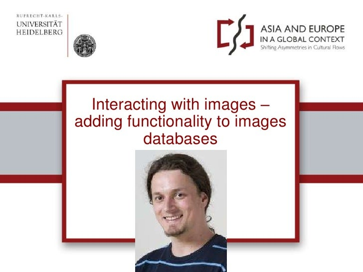 Interacting with images – adding functionality to images databases <br />Eric Decker<br />