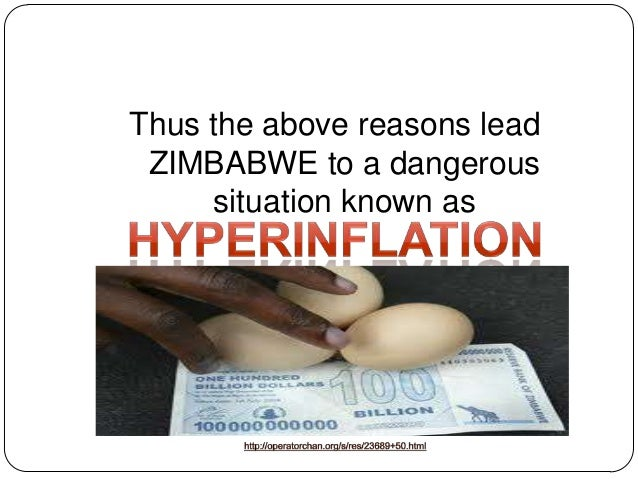 major causes of inflation in zimbabwe essay At its most basic level, inflation is a general increase in prices across the  economy  learn here about its varieties and causes  price increases in  zimbabwe reached an estimated 79,600,000,000% in november 2008.