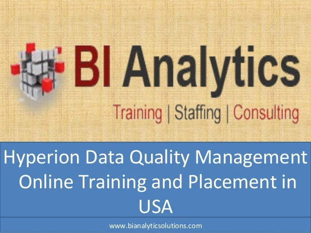 Hyperion Data Quality Management Online Training and Placement in USA www.bianalyticsolutions.com