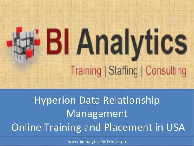 Hyperion Data Relationship Management Online Training and Placement in USA www.bianalyticsolutions.com