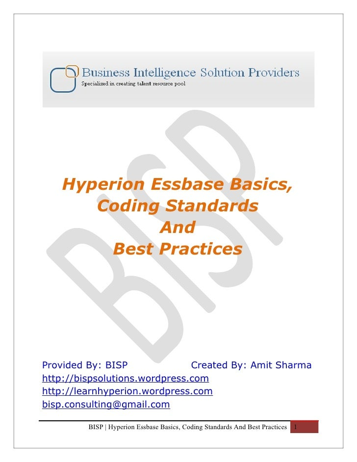Hyperion Essbase Basics,       Coding Standards              And         Best Practices     Provided By: BISP             ...