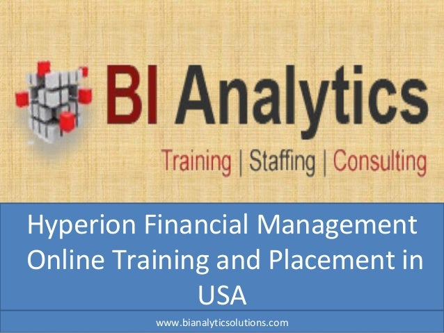 Hyperion Financial Management Online Training and Placement in USA www.bianalyticsolutions.com