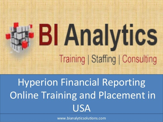 Hyperion Financial Reporting Online Training and Placement in USA www.bianalyticsolutions.com