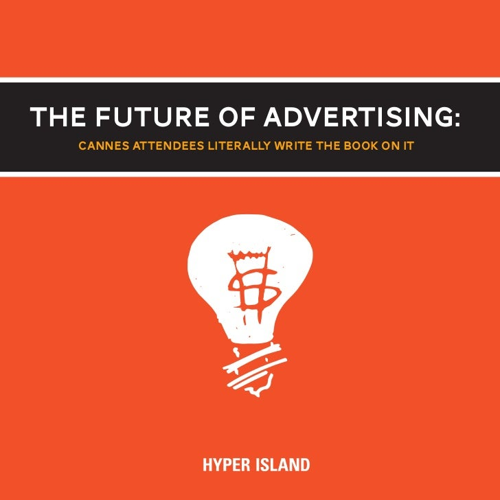 THE FUTURE OF ADVERTISING:  Cannes Attendees Literally Write The Book On It                                               ...