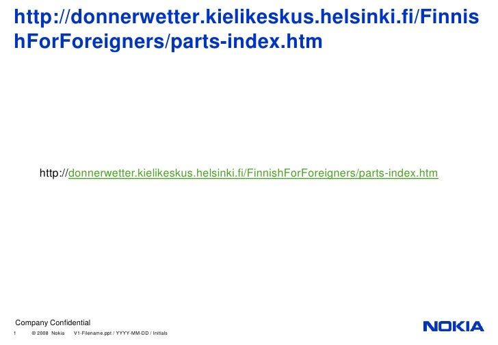 http://donnerwetter.kielikeskus.helsinki.fi/FinnishForForeigners/parts-index.htm      http://donnerwetter.kielikeskus.hels...