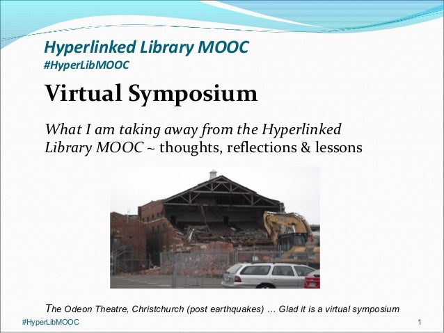 Hyperlinked Library MOOC #HyperLibMOOC  Virtual Symposium What I am taking away from the Hyperlinked Library MOOC ~ though...