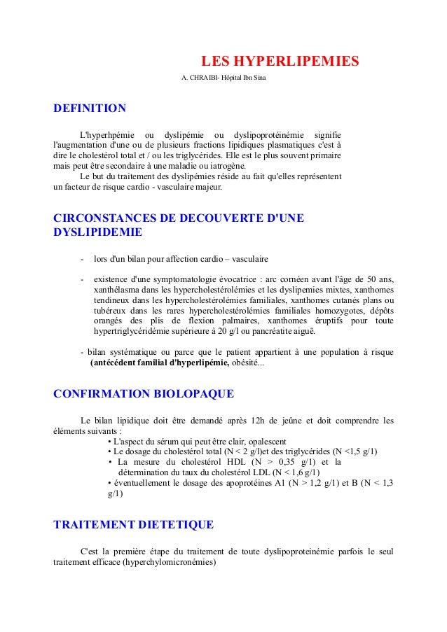 LES HYPERLIPEMIES A. CHRAIBI- Hôpital Ibn Sina DEFINITION L'hyperhpémie ou dyslipémie ou dyslipoprotéinémie signifie l'aug...