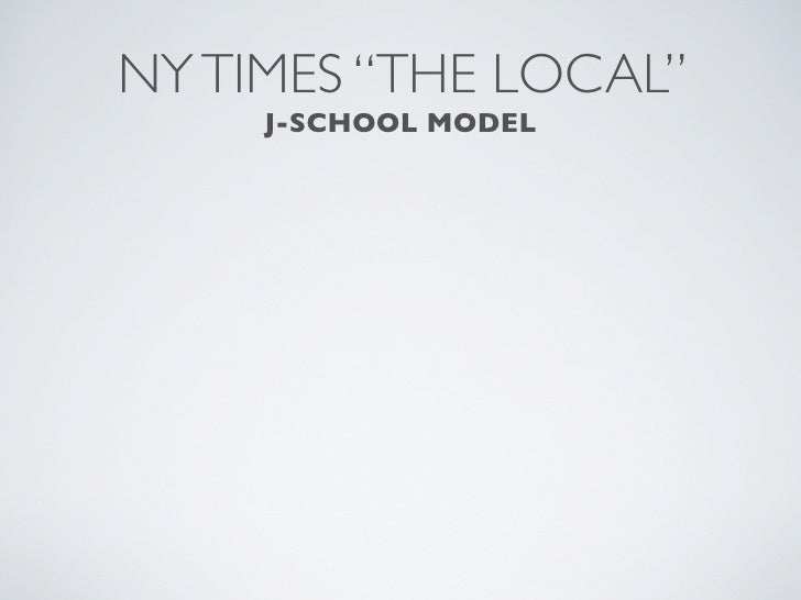 "NY TIMES ""THE LOCAL""      J-SCHOOL MODEL"
