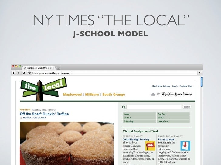 """NY TIMES """"THE LOCAL""""                     J-SCHOOL MODEL • Partnerships with journalism schools to write and edit  hyperloc..."""