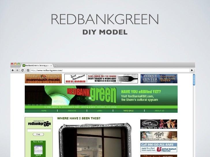 REDBANKGREEN                          DIY MODEL • John Ward built his hyperlocal site, writes the content, edits  contribu...