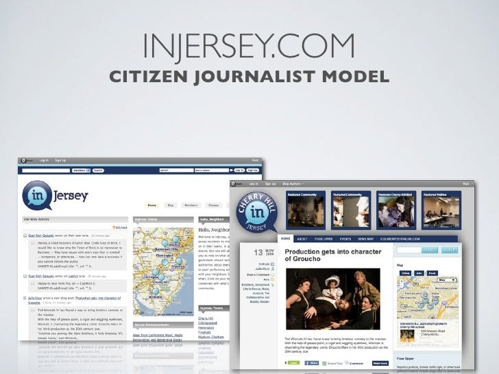 INJERSEY.COM                   CITIZEN JOURNALIST MODEL  •   Open Registration and a social network for citizen journalist...