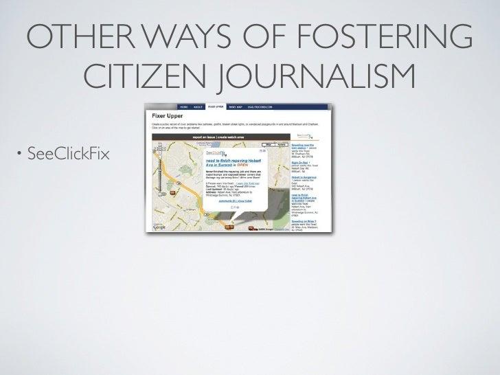 OTHER WAYS OF FOSTERING    CITIZEN JOURNALISM • SeeClickFix     • Twitter
