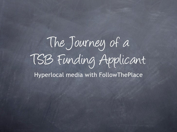 The Journey of aTSB Funding ApplicantHyperlocal media with FollowThePlace